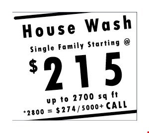 House wash Single family starting at $215  up to 2700 sq ft