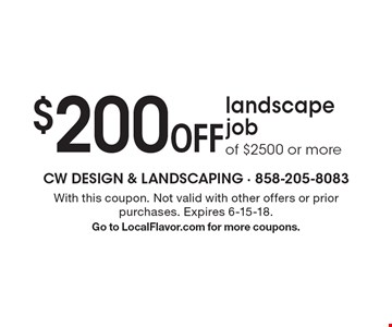 $200 off landscape job of $2500 or more. With this coupon. Not valid with other offers or prior purchases. Expires 6-15-18. Go to LocalFlavor.com for more coupons.