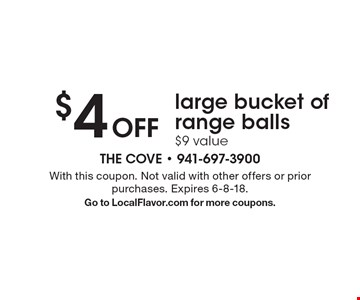 $4 Off large bucket of range balls, $9 value. With this coupon. Not valid with other offers or prior purchases. Expires 6-8-18. Go to LocalFlavor.com for more coupons.