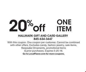 20% off oneitem. With this coupon. One coupon per customer. Cannot be combined with other offers. Excludes candy, fashion jewelry, sale items, Keepsake Ornaments, promotional items & prior purchases. Expires 5-25-18.Go to LocalFlavor.com for more coupons.