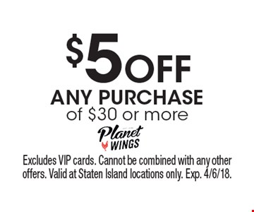 $5 Off ANY PURCHASE of $30 or more. Excludes VIP cards. Cannot be combined with any other offers. Valid at Staten Island locations only. Exp. 4/6/18.