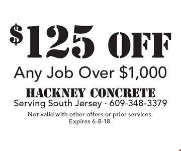$125 off any job over $1,000. Not valid with other offers or prior services. Expires 6-8-18.