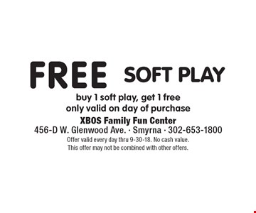 Free Soft Play. Buy 1 soft play, get 1 free only valid on day of purchase. Offer valid every day thru 9-30-18. No cash value. This offer may not be combined with other offers.
