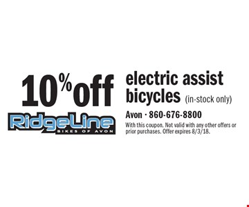 10% off electric assist bicycles (in-stock only). With this coupon. Not valid with any other offers or prior purchases. Offer expires 8/3/18.