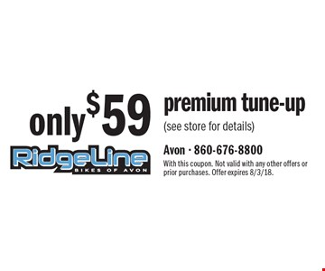 Only $59 premium tune-up (see store for details). With this coupon. Not valid with any other offers or prior purchases. Offer expires 8/3/18.
