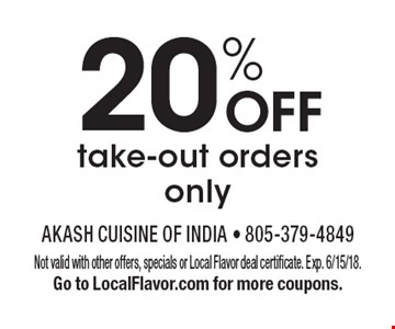 20% off take-out orders only. Not valid with other offers, specials or Local Flavor deal certificate. Exp. 6/15/18. Go to LocalFlavor.com for more coupons.
