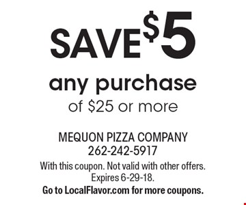 save$5 any purchase of $25 or more. With this coupon. Not valid with other offers. Expires 6-29-18.Go to LocalFlavor.com for more coupons.