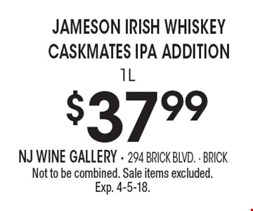 $37.99 Jameson Irish Whiskey Caskmates IPA addition 1L. Not to be combined. Sale items excluded. Exp. 4-5-18.