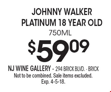 $59.09 Johnny Walker Platinum 18 year old 750ML. Not to be combined. Sale items excluded. Exp. 4-5-18.
