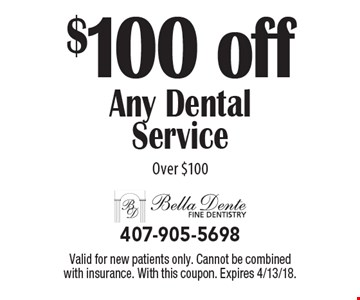 $100 off Any Dental Service Over $100. Valid for new patients only. Cannot be combined with insurance. With this coupon. Expires 4/13/18.
