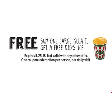 Free kid's ice. Buy one large gelati, get a free kid's ice. Expires 5.25.18. Not valid with any other offer. One coupon redemption per person, per daily visit.