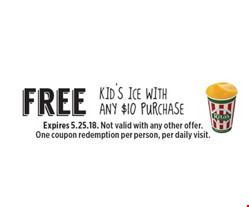 Free kid's ice with any $10 purchase. Expires 5.25.18. Not valid with any other offer. One coupon redemption per person, per daily visit.