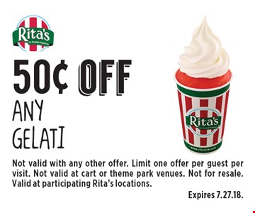 50¢ off Any Gelati. Not valid with any other offer. Limit one offer per guest per visit. Not valid at cart or theme park venues. Not for resale. Valid at participating Rita's locations.