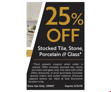 25% off stocked tile, stone, porcelain and glass