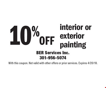 10% off interior or exterior painting. With this coupon. Not valid with other offers or prior services. Expires 4/20/18.