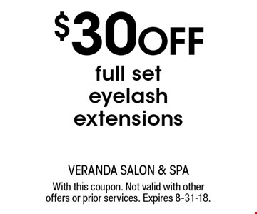 $30 Off full set eyelash extensions. With this coupon. Not valid with other offers or prior services. Expires 8-31-18.