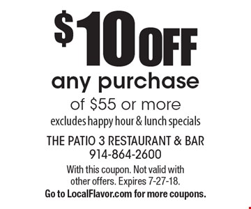 $10 off any purchase of $55 or more. Excludes happy hour & lunch specials. With this coupon. Not valid with other offers. Expires 7-27-18. Go to LocalFlavor.com for more coupons.