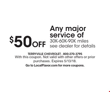 $50 off Any major service of 30K-60K-90K miles. see dealer for details. With this coupon. Not valid with other offers or prior purchases. Expires 5/13/18. Go to LocalFlavor.com for more coupons.