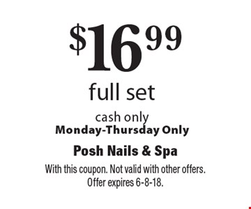 $16.99 full set. Cash only, Monday-Thursday Only. With this coupon. Not valid with other offers. Offer expires 6-8-18.