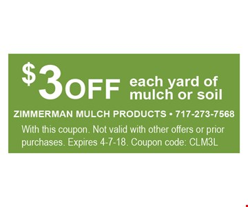$3 OFF EACH YARD OF MULCH OR SOIL