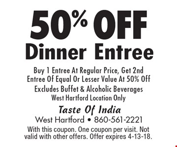 50% OFF Dinner Entree. Buy 1 Entree At Regular Price, Get 2nd Entree Of Equal Or Lesser Value At 50% Off Excludes Buffet & Alcoholic Beverages West Hartford Location Only. With this coupon. One coupon per visit. Not valid with other offers. Offer expires 4-13-18.