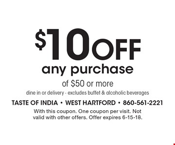 $10 Off any purchase of $50 or more. dine in or delivery. excludes buffet & alcoholic beverages. With this coupon. One coupon per visit. Not valid with other offers. Offer expires 6-15-18.