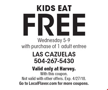 Kids eat free Wednesday 5-9 with purchase of 1 adult entree. Valid only at Harvey. With this coupon. Not valid with other offers. Exp. 4/27/18. Go to LocalFlavor.com for more coupons.