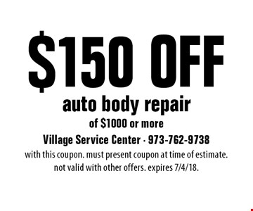 $150 Off auto body repair of $1000 or more. With this coupon. Must Present coupon at time of estimate. Not valid with other offers. Expires 7/4/18.