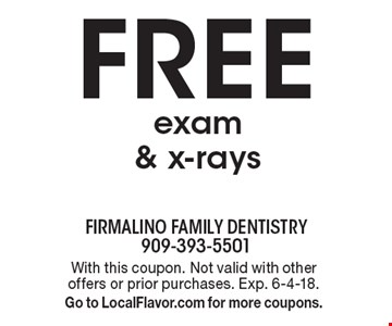 FREE exam & x-rays. With this coupon. Not valid with other offers or prior purchases. Exp. 6-4-18.Go to LocalFlavor.com for more coupons.