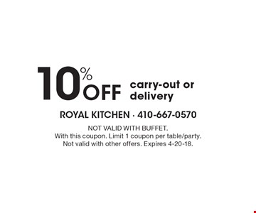 10% Off carry-out or delivery. NOT VALID WITH BUFFET. With this coupon. Limit 1 coupon per table/party. Not valid with other offers. Expires 4-20-18.