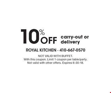 10% Off carry-out or delivery. Not Valid With Buffet. With this coupon. Limit 1 coupon per table/party. Not valid with other offers. Expires 6-30-18.