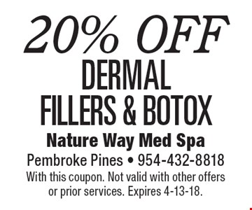 20% OFF dermal fillers & botox. With this coupon. Not valid with other offers or prior services. Expires 4-13-18.