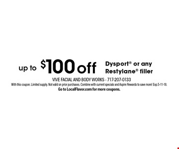 up to $10 0off Dysport or any Restylane filler. With this coupon. Limited supply. Not valid on prior purchases. Combine with current specials and Aspire Rewards to save more! Exp. 5-11-18. Go to LocalFlavor.com for more coupons.