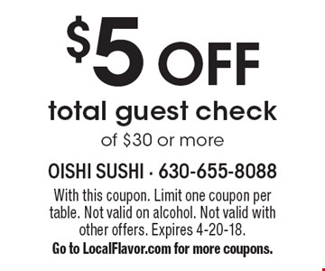 $5 OFF total guest check of $30 or more. With this coupon. Limit one coupon per table. Not valid on alcohol. Not valid with other offers. Expires 4-20-18. Go to LocalFlavor.com for more coupons.