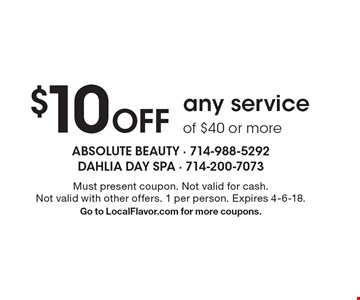 $10 Off any service of $40 or more. Must present coupon. Not valid for cash. Not valid with other offers. 1 per person. Expires 4-6-18.Go to LocalFlavor.com for more coupons.
