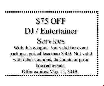 $75 OFF DJ / ENTERTAINER SERVICES
