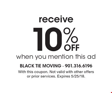 Receive 10% Off when you mention this ad. With this coupon. Not valid with other offers or prior services. Expires 5/25/18.