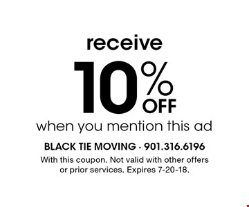 receive 10% Off when you mention this ad. With this coupon. Not valid with other offers or prior services. Expires 7-20-18.