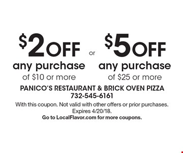 $2 off any purchase of $10 or more OR $5 off any purchase of $25 or more. With this coupon. Not valid with other offers or prior purchases. Expires 4/20/18. Go to LocalFlavor.com for more coupons.