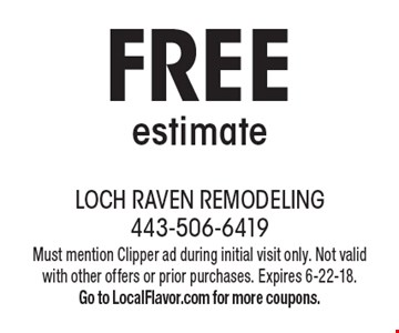 FREE estimate. Must mention Clipper ad during initial visit only. Not valid with other offers or prior purchases. Expires 6-22-18. Go to LocalFlavor.com for more coupons.