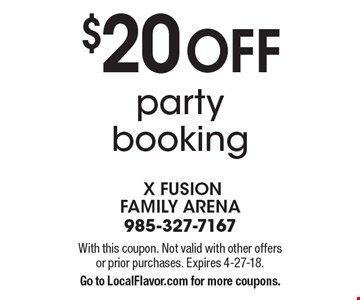 $20 off party booking. With this coupon. Not valid with other offers or prior purchases. Expires 4-27-18.Go to LocalFlavor.com for more coupons.