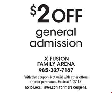 $2 off general admission. With this coupon. Not valid with other offers or prior purchases. Expires 4-27-18.Go to LocalFlavor.com for more coupons.