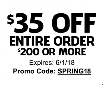 $35 OFF entire order $200 or More  - Promo code SPRING18