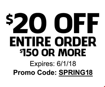 $20 OFF entire order $150 or More - Promo code - SPRING18