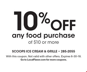 10% off any food purchase of $10 or more. With this coupon. Not valid with other offers. Expires 6-30-18. Go to LocalFlavor.com for more coupons.