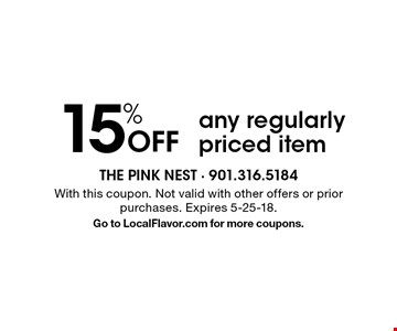 15% Off any regularly priced item. With this coupon. Not valid with other offers or prior purchases. Expires 5-25-18. Go to LocalFlavor.com for more coupons.