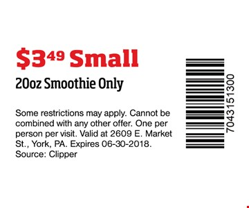 $3.49 20oz smoothie only