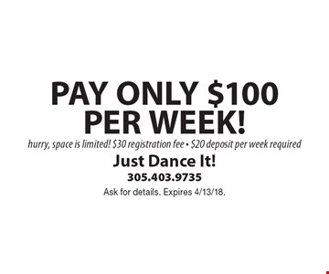 Pay Only $100 Per Week! Hurry, space is limited! $30 registration fee - $20 deposit per week required. Ask for details. Expires 4/13/18.