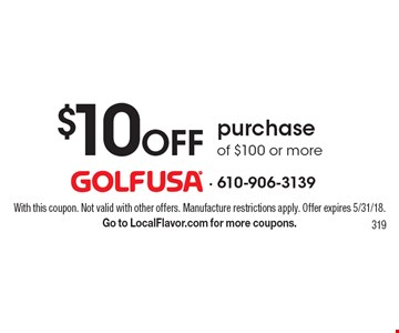 $10 off purchase of $100 or more. With this coupon. Not valid with other offers. Manufacture restrictions apply. Offer expires 5/31/18. Go to LocalFlavor.com for more coupons. 319