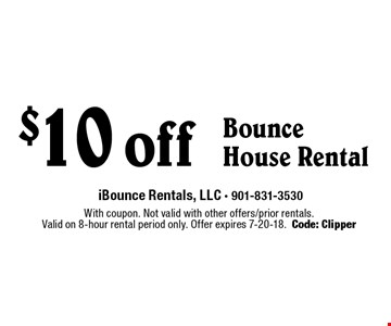 $10 off Bounce House Rental. With coupon. Not valid with other offers/prior rentals.Valid on 8-hour rental period only. Offer expires 7-20-18.Code: Clipper